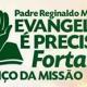 VII-Evangelizar-é-Preciso-Fortaleza-com-padre-Reginaldo-Manzotti300